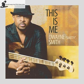 """Dwayne """"Smitty"""" Smith - This Is Me"""