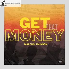Marcus Johnson - Get That Money