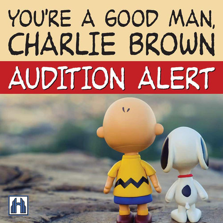 AUDITION ALERT! You're A Good Man, Charlie Brown