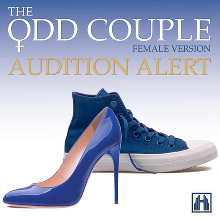 AUDITION ALERT! The Odd Couple, Female Version