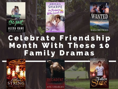 Celebrate Friendship Month With These 10 Family Dramas