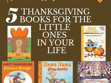 5 THANKSGIVING BOOKS FOR THE LITTLE ONES IN YOUR LIFE