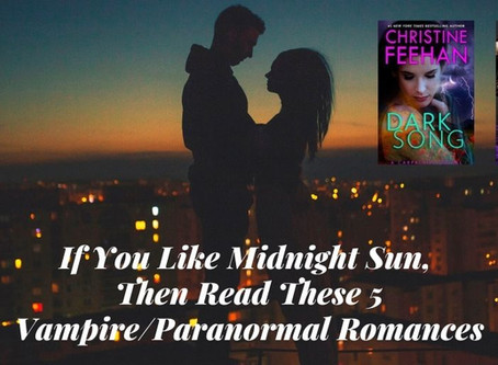 If You Like Midnight Sun, Then Read These 5 Vampire/Paranormal Romances