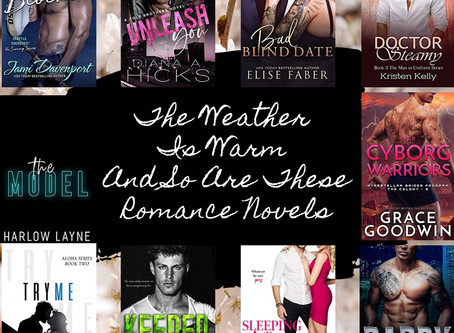 The Weather Is Warm And So Are These Romance Novels