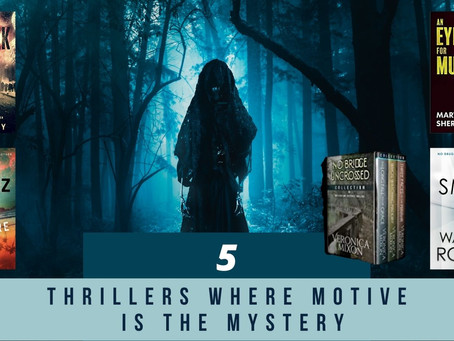 5 Thrillers Where Motive Is the Mystery