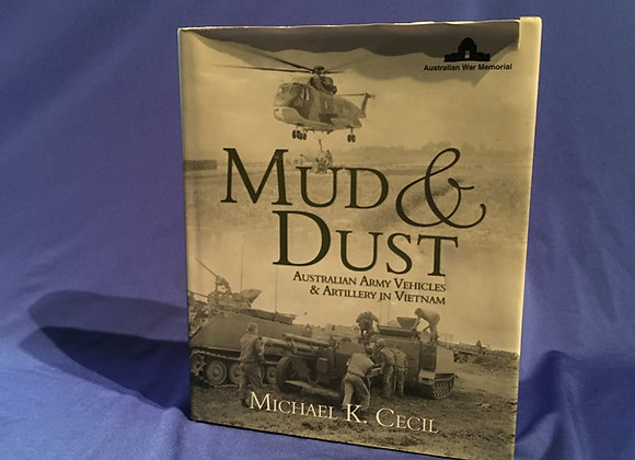 Mud and Dust - Australian Army Vehicles and Artillery of the Vietnam War