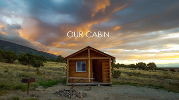 Our Cabin (Short Video)