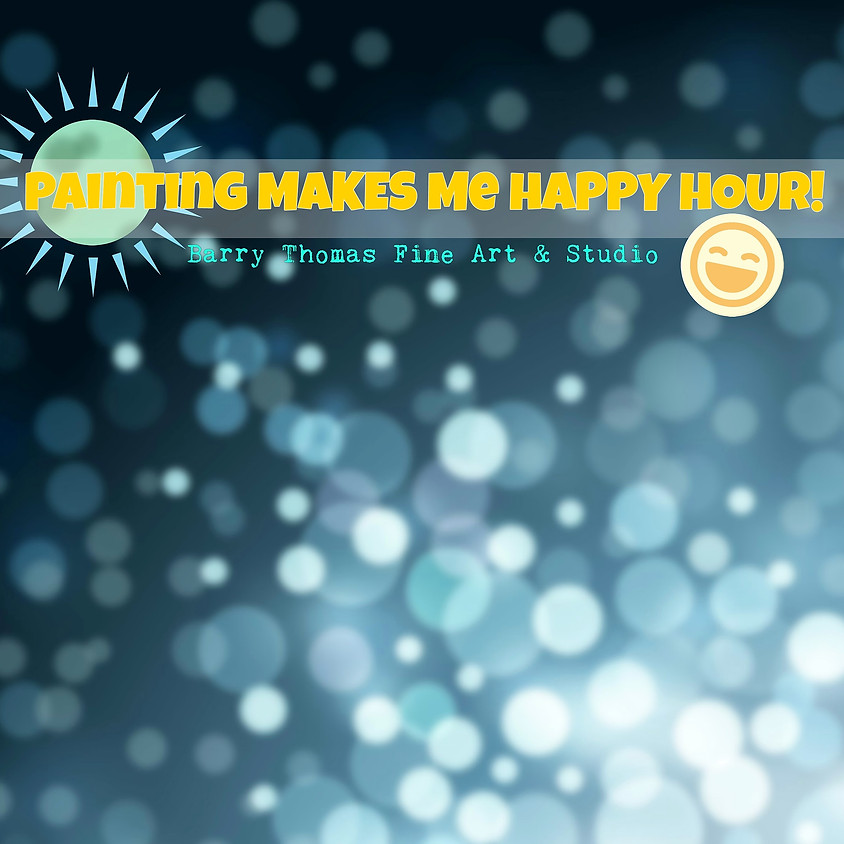Painting Makes Me Happy Hour: Open Date