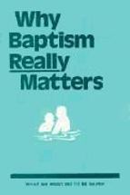 Why Baptism Really Matters. Leaflet
