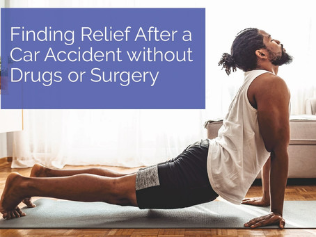 Finding Relief After a Car Accident Without Drugs orSurgery