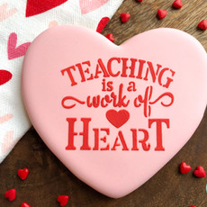 Teaching Is A Work Of Heart Valentine's Day Cookies