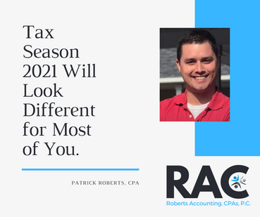 Tax Season 2021 Will Look Different for Most of You