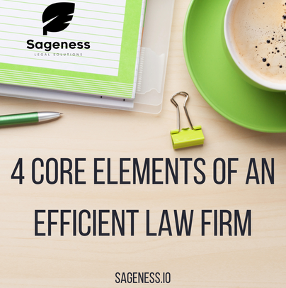 4 Core Elements of an Efficient Law Firm.