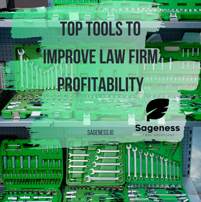 Top Tools to Improve Law Firm Profitability + The Most Effective Way to Use Them.