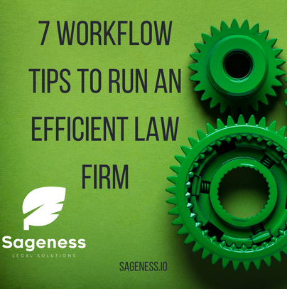 7 Workflow Tips to Run an Efficient Law Firm