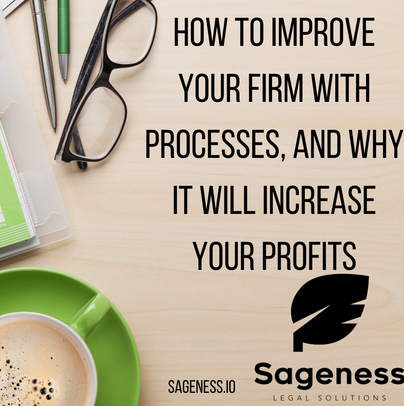 How to Improve Your Law Firm with Processes, And Why it Will Increase Your Profits.
