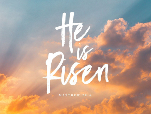 Sunday Service Video - He is Risen indeed!