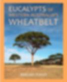 Eucalypts of Western Australia's wheatbe