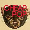CHEAP POP_400x400.jpg