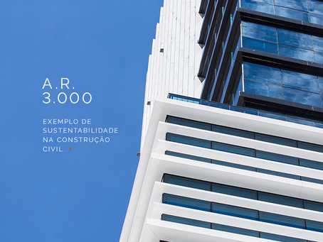 AR3000: exemplo de sustentabilidade na construção civil