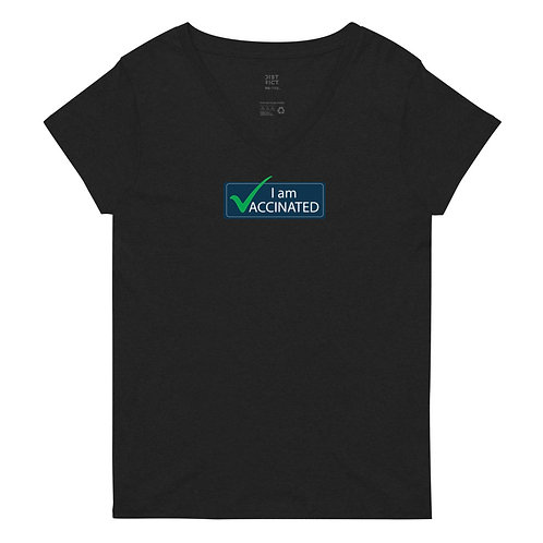 I am Vaccinated - VAXXED - Women's recycled v-neck t-shirt