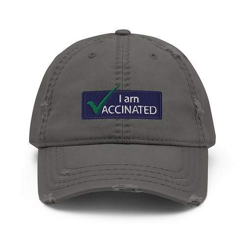 I am Vaccinated - VAXXED - Distressed Dad Hat