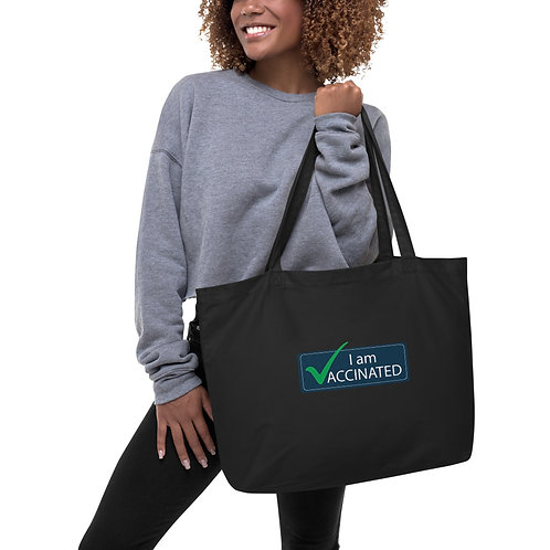I am Vaccinated - Large organic tote bag