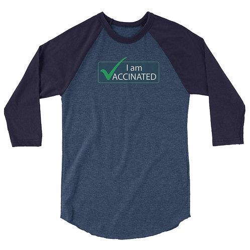 I am Vaccinated - VAXXED - 3/4 sleeve raglan shirt