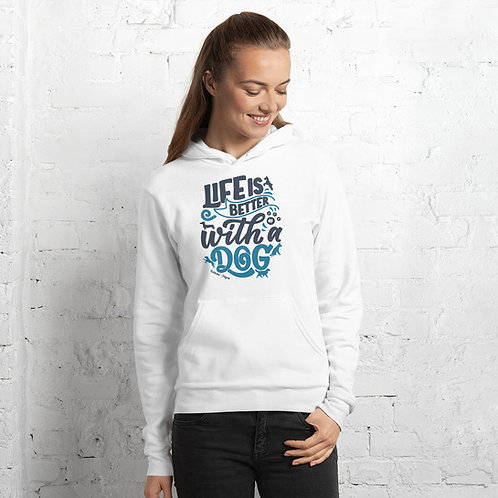 Life's better with a dog in Redmond, Oregon - Unisex hoodie