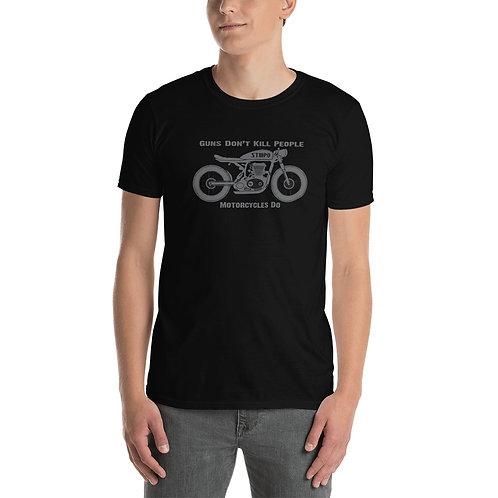 Guns don't kill people, Motorcycles do - STMPO - Short-Sleeve Unisex T-Shirt