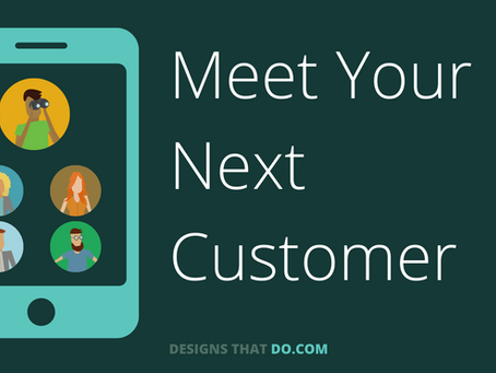 How to Meet Your Next Customer - Part 1