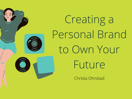 Creating a Personal Brand to Own Your Future
