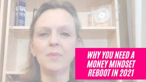 Why Your Money Mindset Needs A Re-Boot in 2021