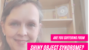 Are You Suffering From Shiny Object Syndrome?
