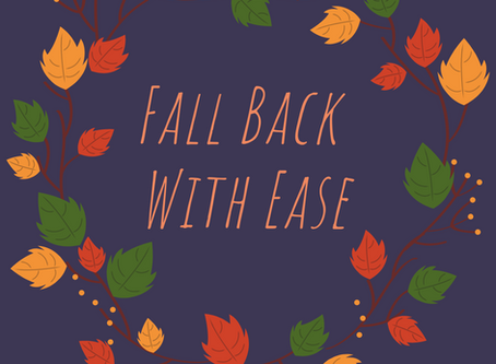 Fall Back With Ease!