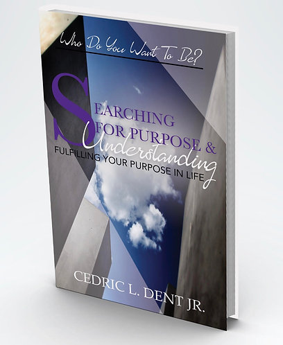 Searching for Purpose & Understanding:Fulfilling Purpose In Your Life