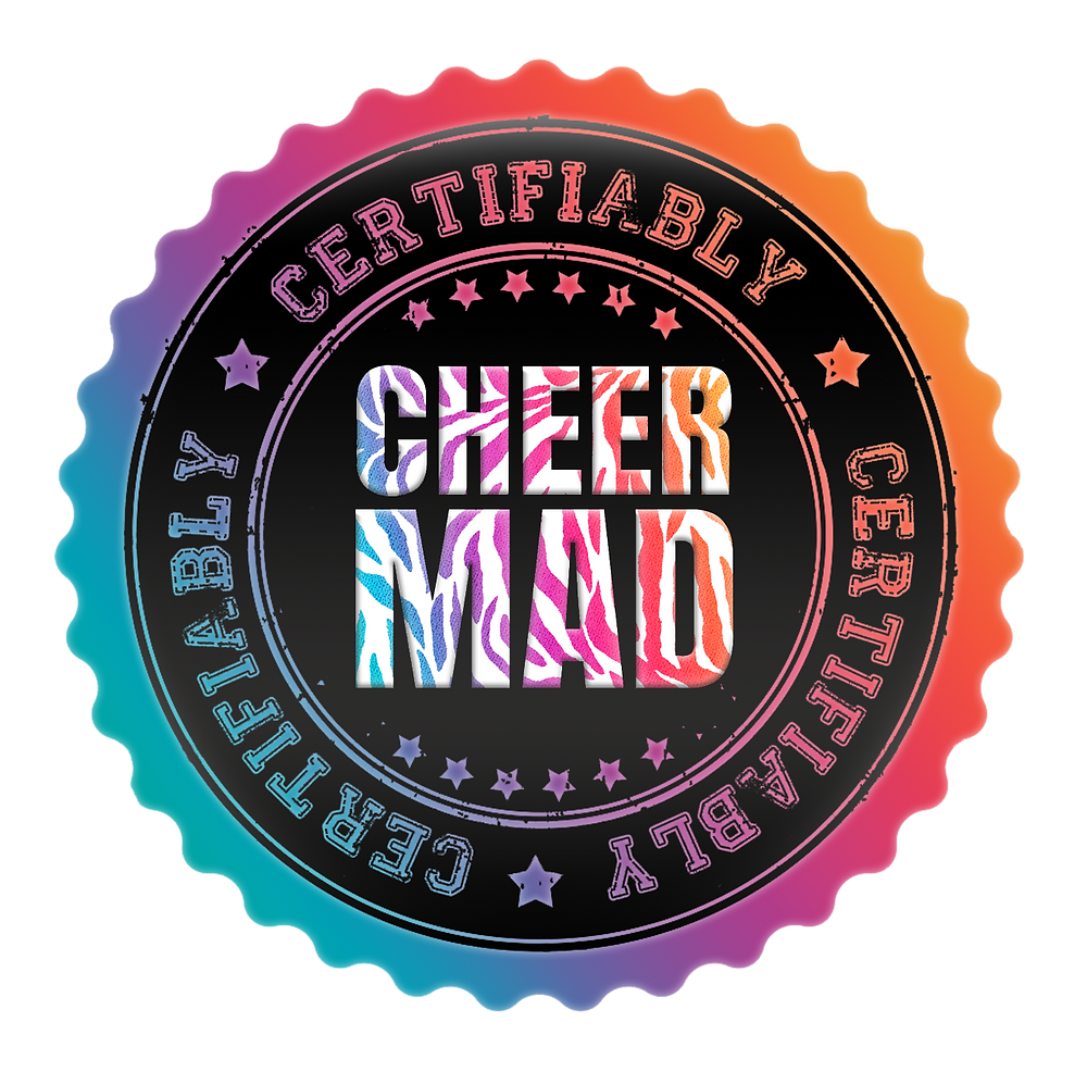 CERTIFIABLY Cheer MAD.png