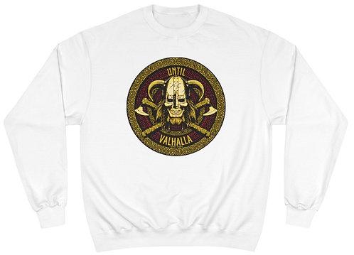 Until Valhalla Champion® Sweatshirt