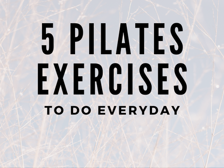 5 Pilates Exercises to do Everyday