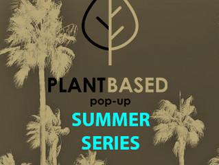 PlantBasedPopUp's dinner + wine 'Summer Series' is on the horizon…