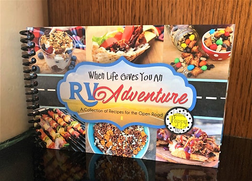 When Life Gives You an RV Adventure - Cookbook