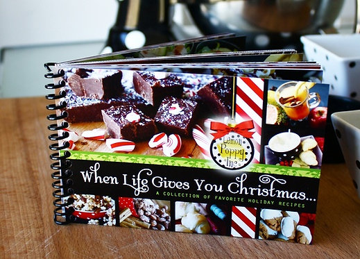 When Life Gives You Christmas Cookbook