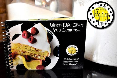 When Life Gives You Lemons Cookbook