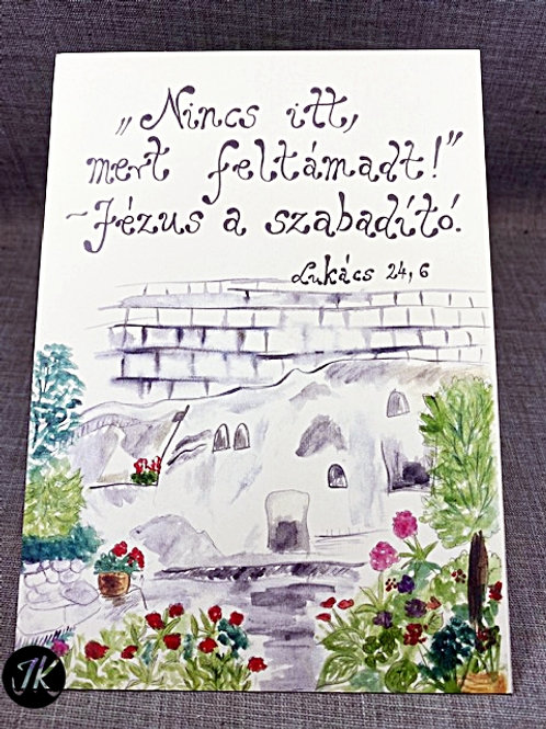 Nincs itt, mert feltámadt! - Jézus a szabadító.  - igés képeslap