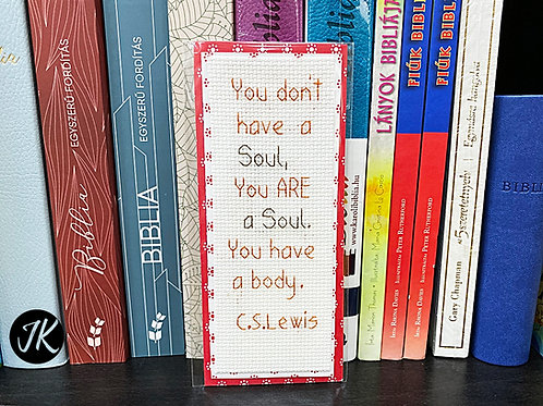 You don't have a Soul, You ARE a Soul... könyvjelző, keresztszemes hímzés, angol