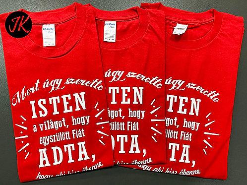 Jn.3,16 Mert úgy szerette Isten a világot-Igés, feliratos póló (piros))