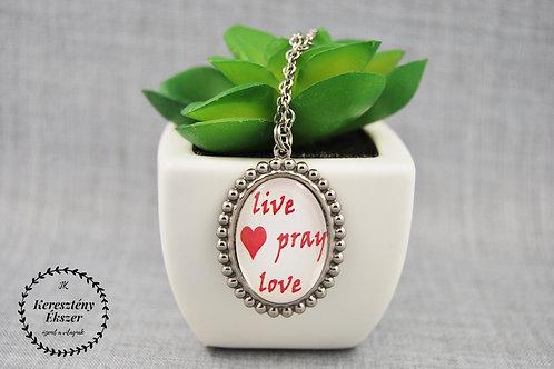 Live Pray Love, üveglencsés medál nemesacél lánccal