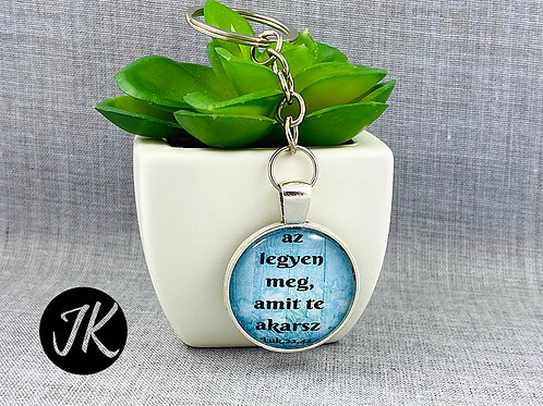 Az legyen meg, amit te akarsz, igés, üveglencsés kulcstartó ( ezüst színű )