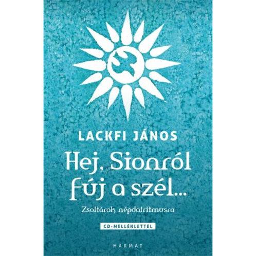 Hej, Sionról fúj a szél… - Lackfi János ( CD melléklettel)