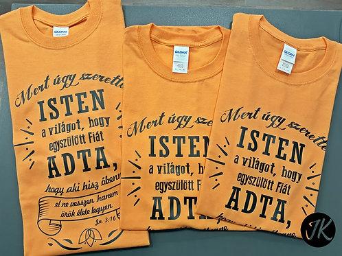 Jn.3,16 Mert úgy szerette Isten a világot-Igés, feliratos póló (narancs)